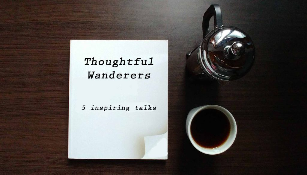 TED Talks For The Mindful Wanderers